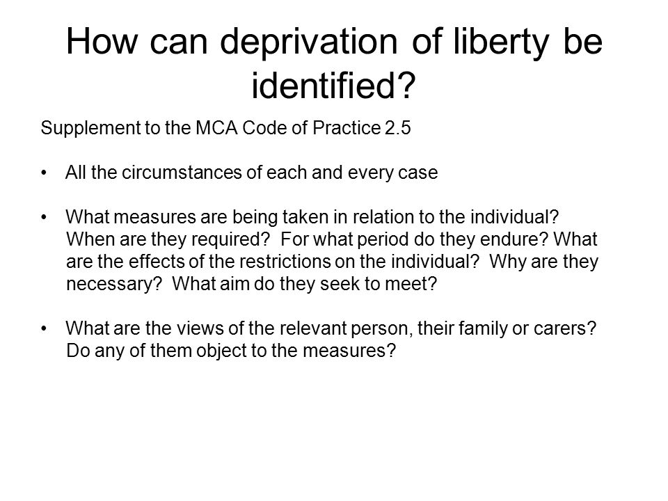How can deprivation of liberty be identified