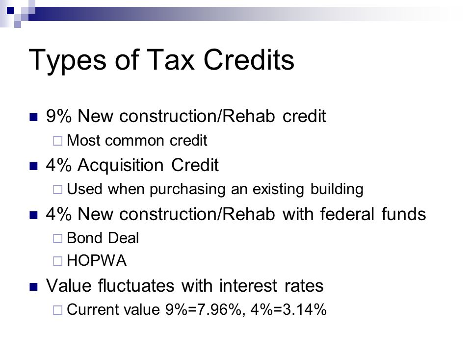 Types Of Tax Credits 9 New Construction Rehab Credit