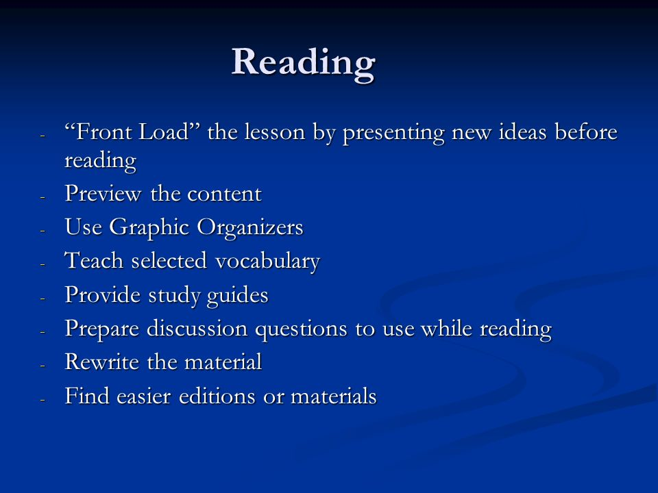Reading Front Load the lesson by presenting new ideas before reading