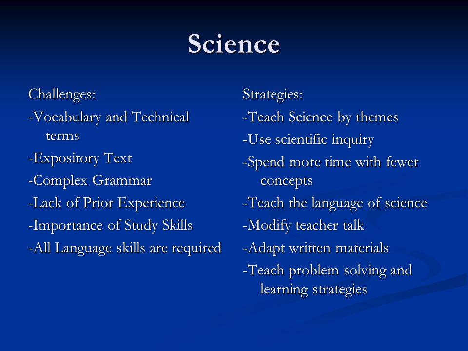 Science Challenges: -Vocabulary and Technical terms -Expository Text