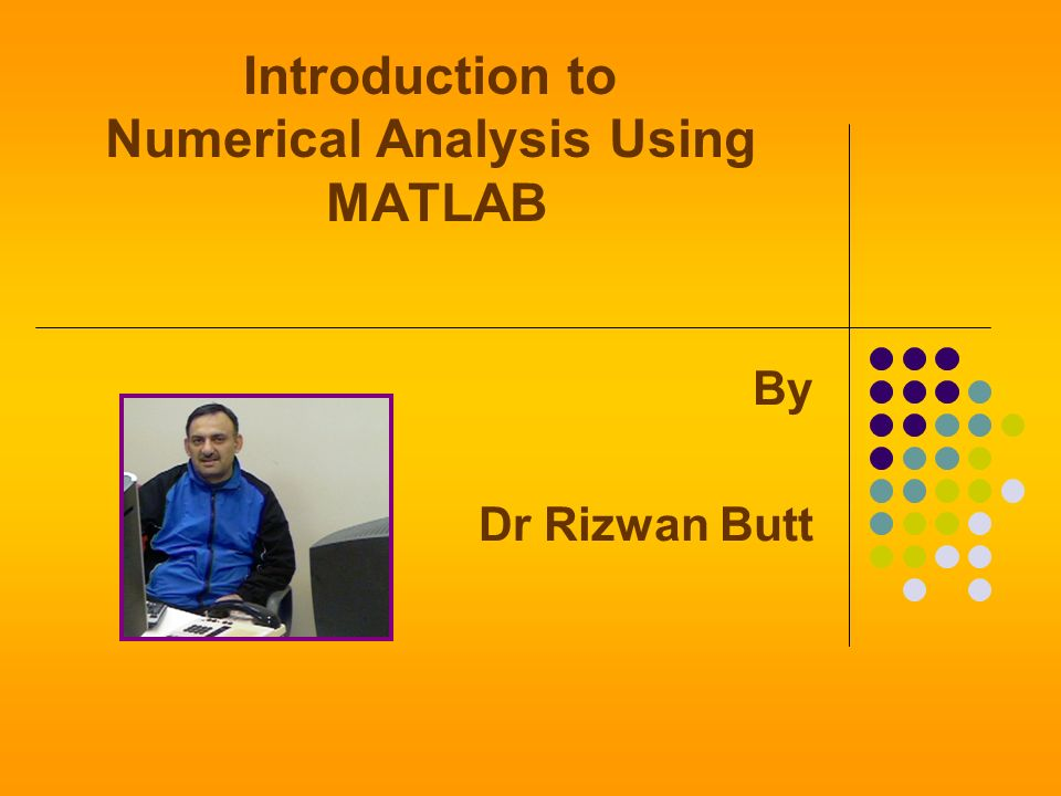 INTRODUCTION TO NUMERICAL ANALYSIS USING MATLAB RIZWAN PDF