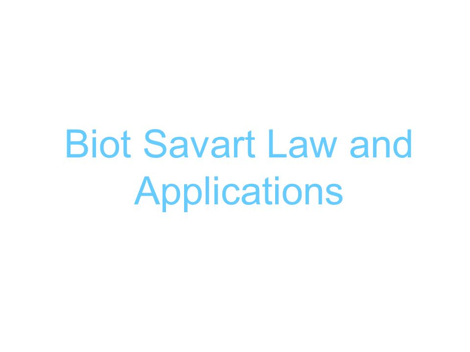 Lecture 9 Vector Magnetic Potential Biot Savart Law - ppt