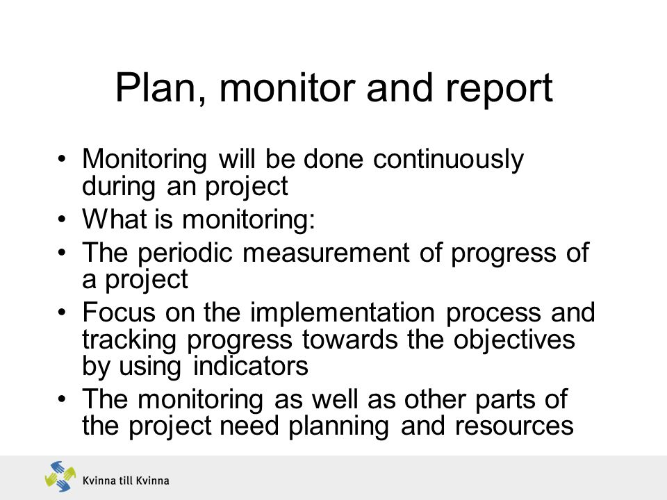 Plan, monitor and report