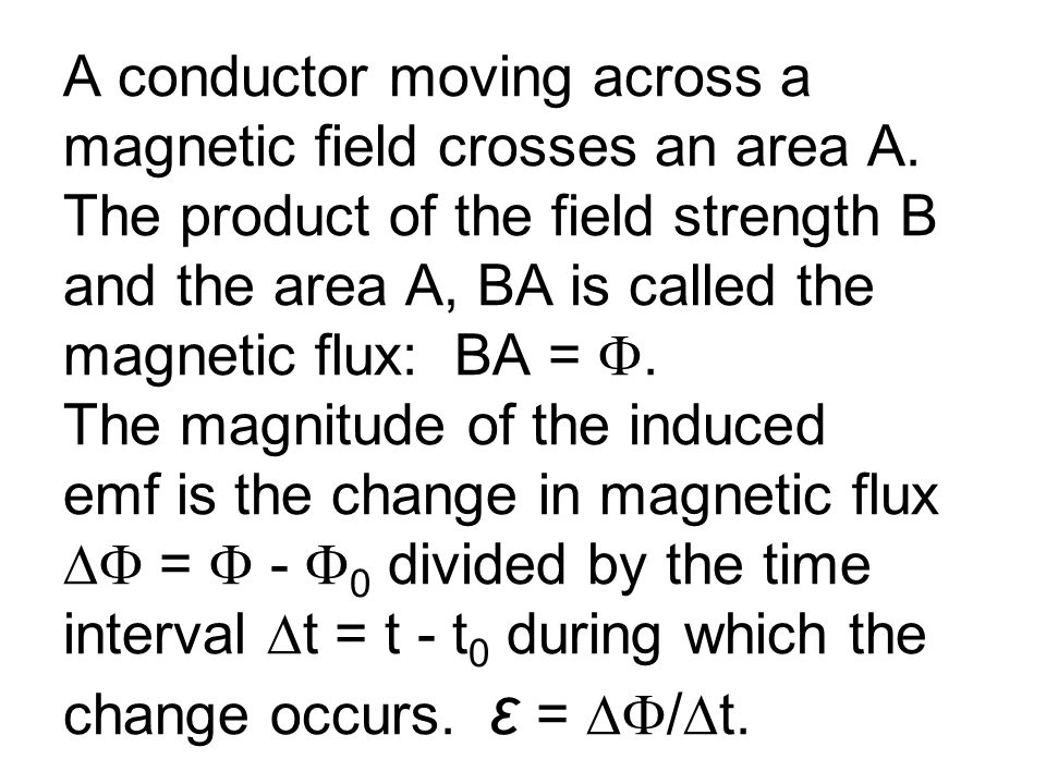 A conductor moving across a magnetic field crosses an area A