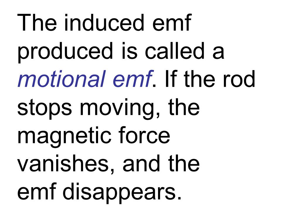 The induced emf produced is called a motional emf