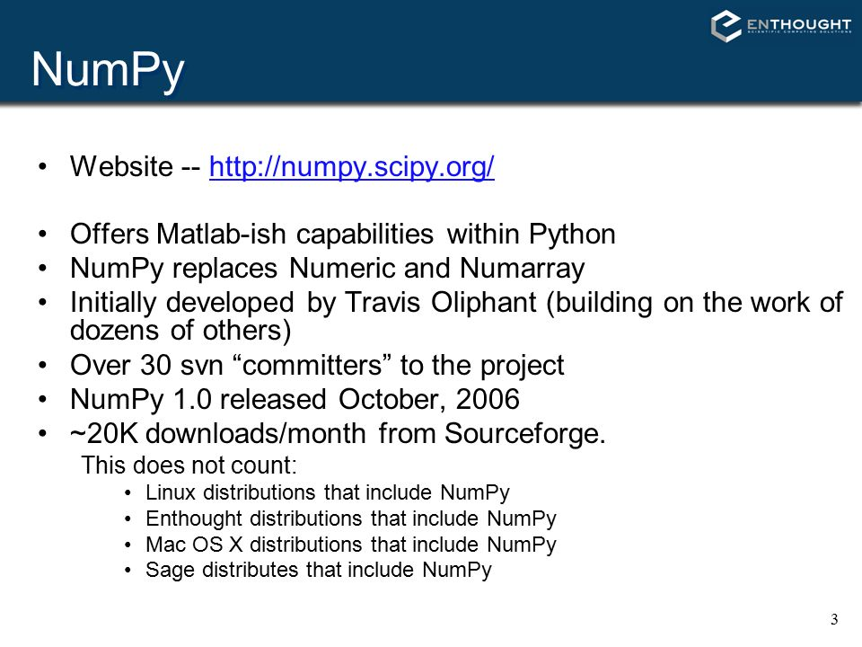 NumPy (and SciPy) Travis E  Oliphant Enthought, Inc  - ppt download