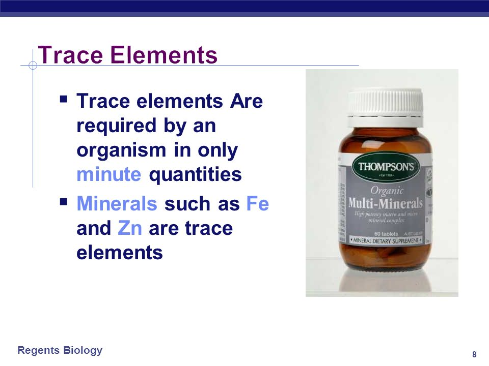 Trace Elements Trace elements Are required by an organism in only minute quantities.