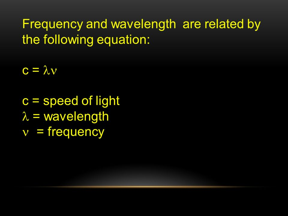 Frequency and wavelength are related by the following equation: