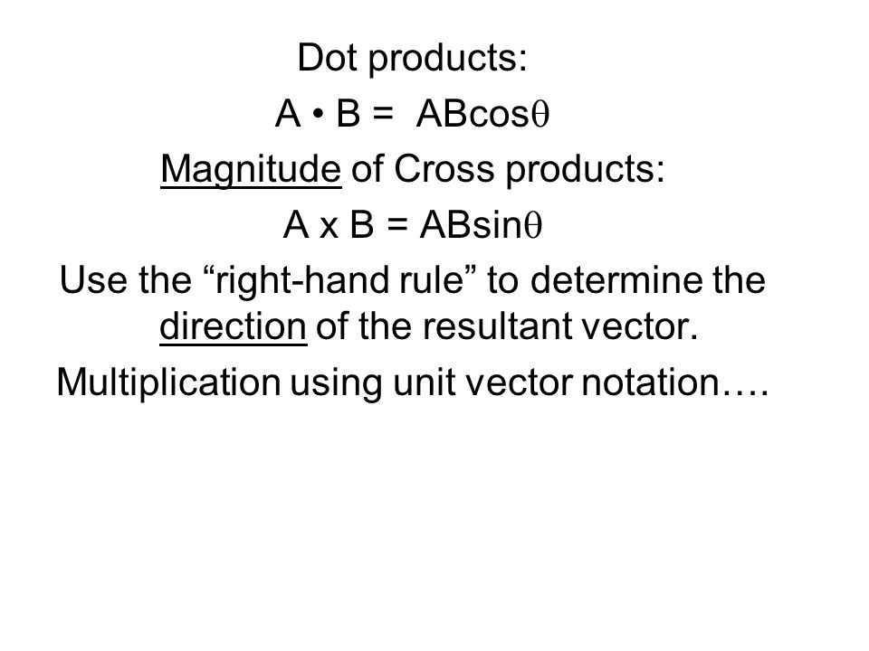Magnitude of Cross products: A x B = ABsinq
