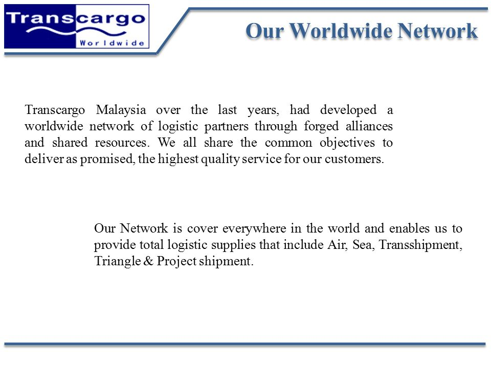 Transcargo Worldwide (M) Sdn Bhd ( X) Transcargo Freight