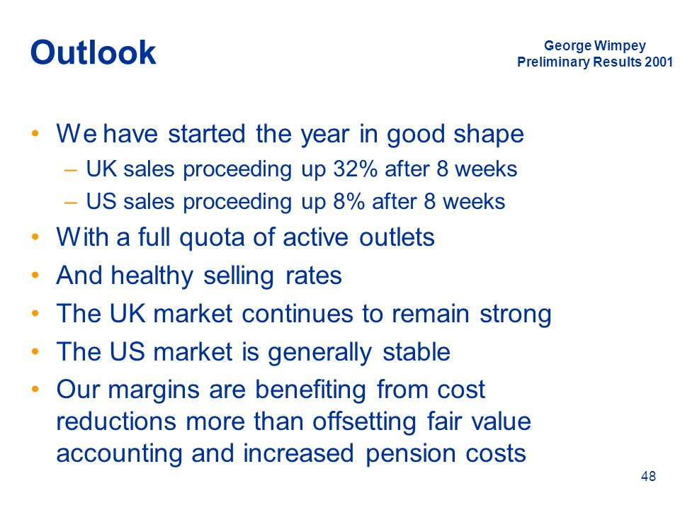 Outlook We have started the year in good shape