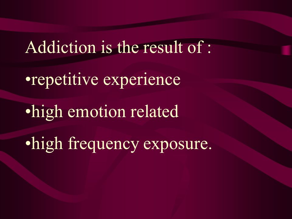 Addiction is the result of :