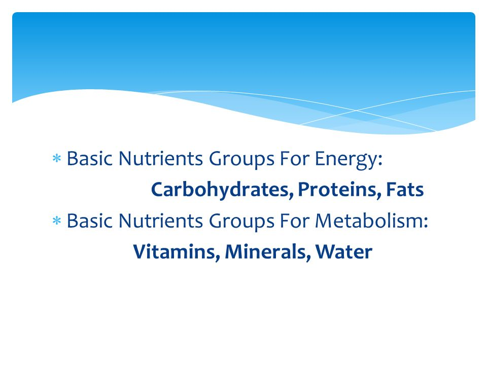 Basic Nutrients Groups For Energy: