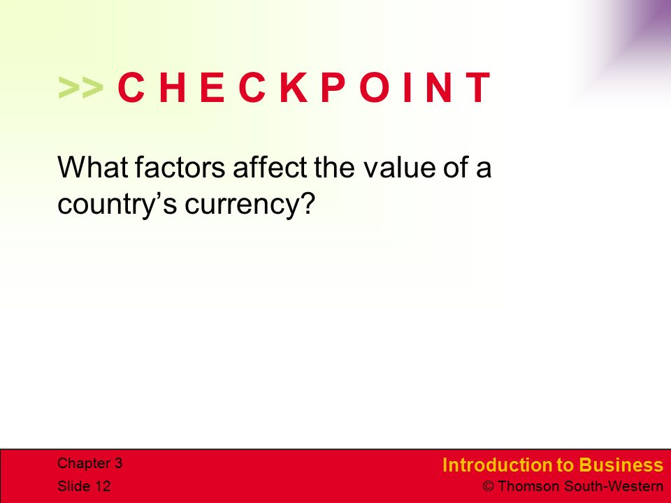 >> C H E C K P O I N T What factors affect the value of a country's currency Chapter 3