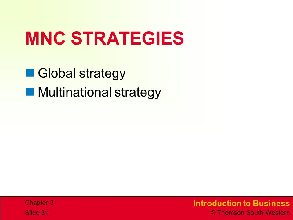MNC STRATEGIES Global strategy Multinational strategy Chapter 3