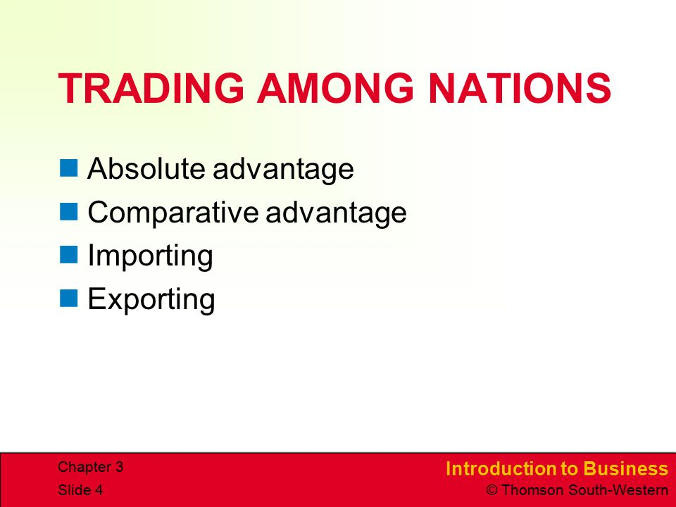 TRADING AMONG NATIONS Absolute advantage Comparative advantage