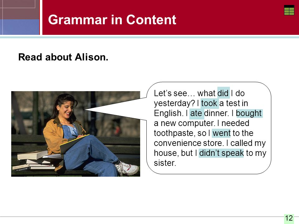 Grammar in Content Read about Alison.