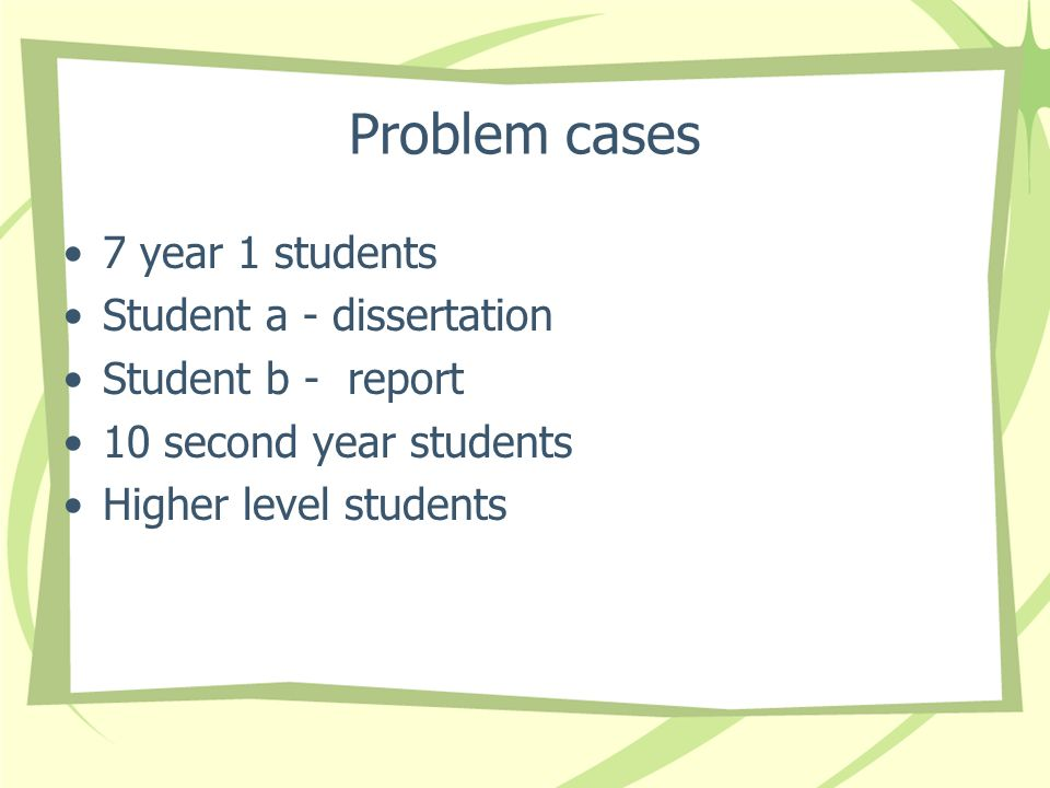 Problem cases 7 year 1 students Student a - dissertation
