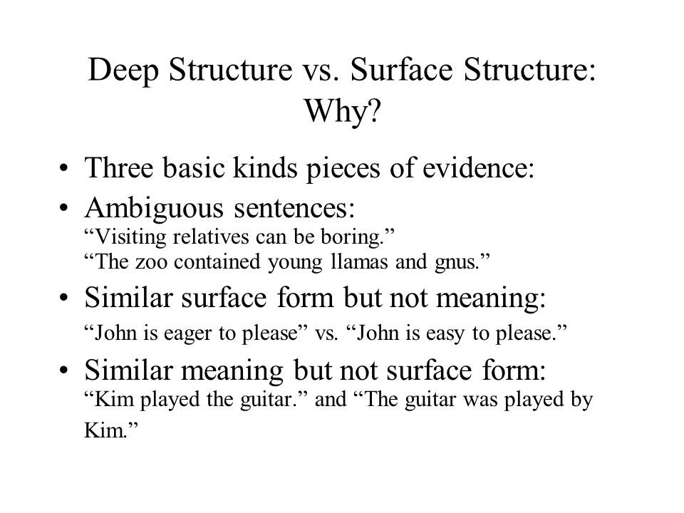 Deep Structure vs. Surface Structure: Why