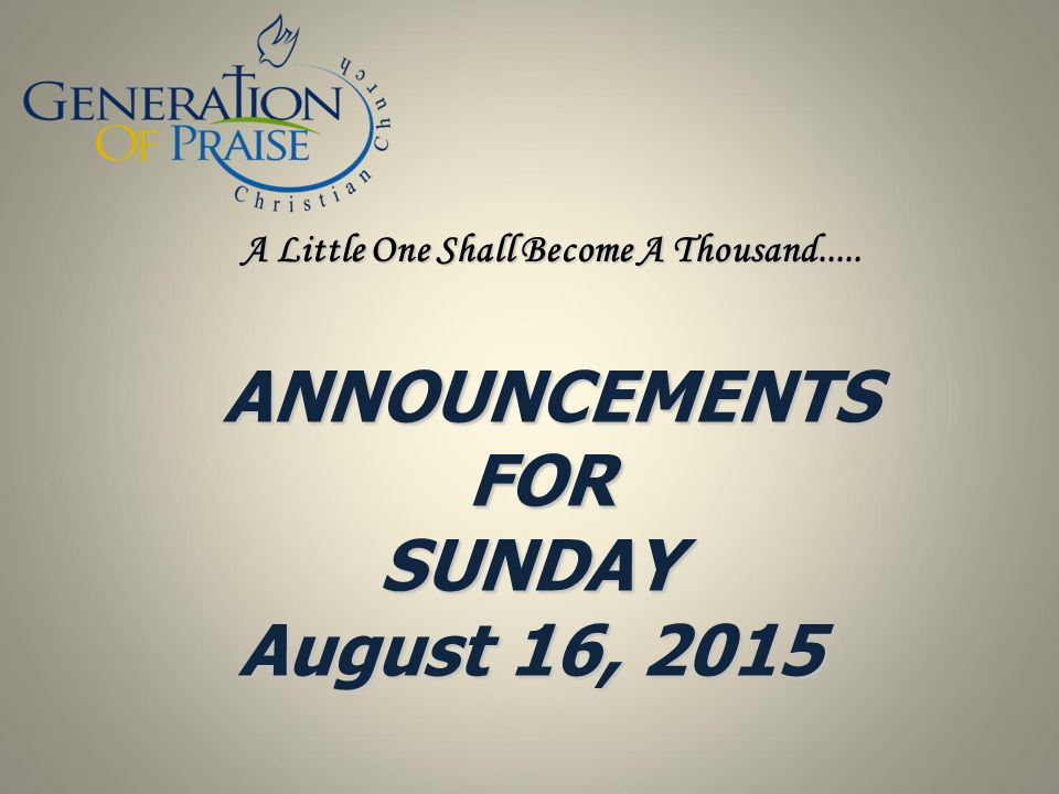 A Little One Shall Become A Thousand..... ANNOUNCEMENTS FOR SUNDAY