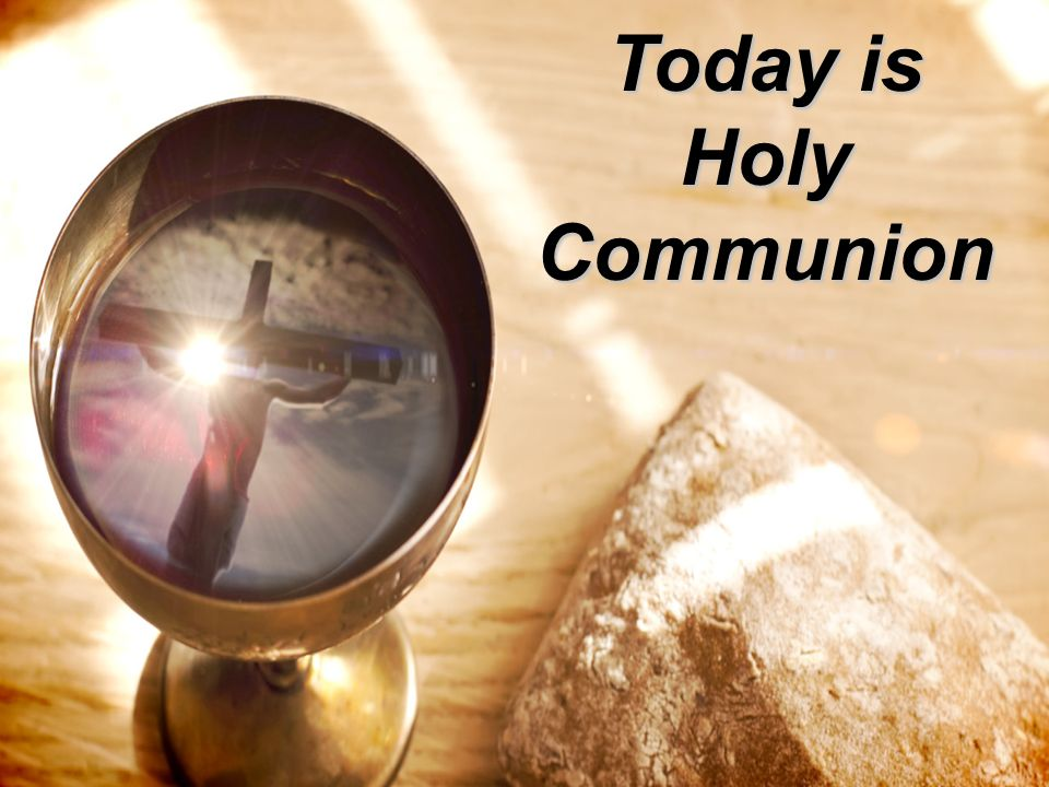 Today is Holy Communion