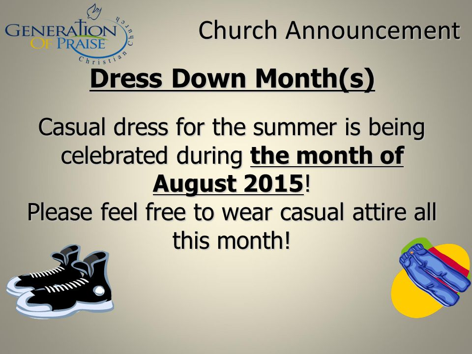 Please feel free to wear casual attire all this month!