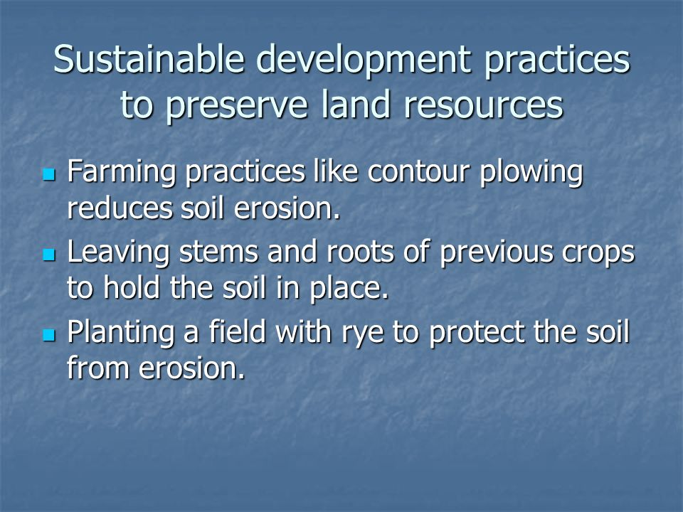 Sustainable development practices to preserve land resources