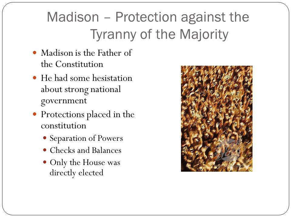 Madison – Protection against the Tyranny of the Majority