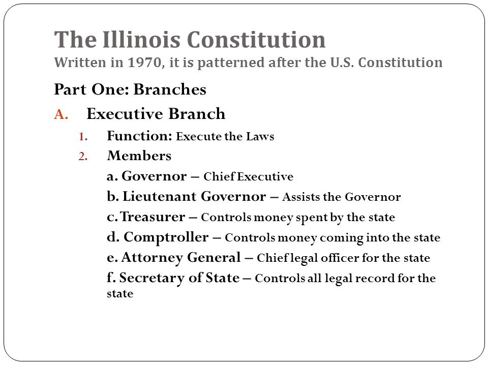The Illinois Constitution Written in 1970, it is patterned after the U