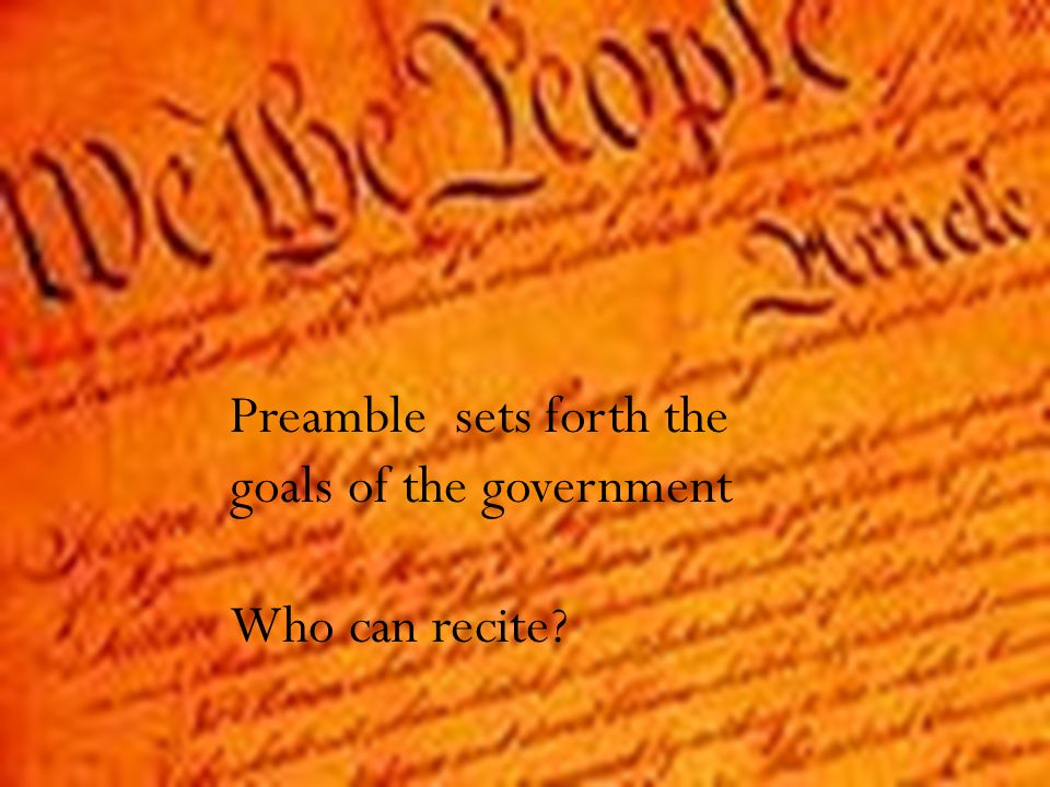Preamble sets forth the goals of the government