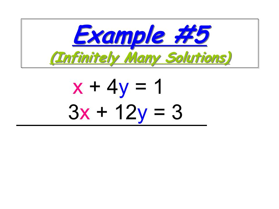 Example #5 (Infinitely Many Solutions)