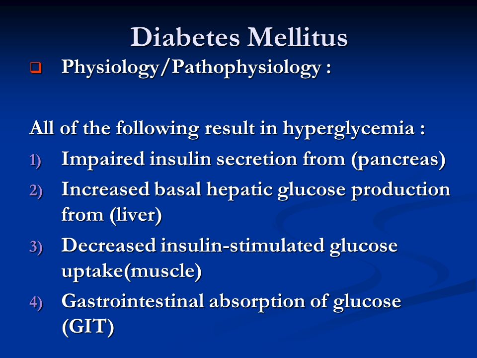 Diabetes Mellitus Physiology/Pathophysiology :