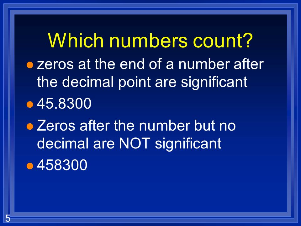 Which numbers count zeros at the end of a number after the decimal point are significant