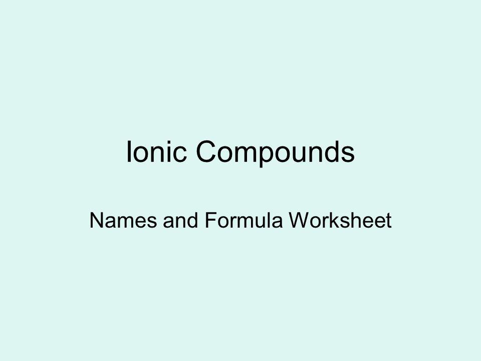 Names And Formula Worksheet Ppt Download
