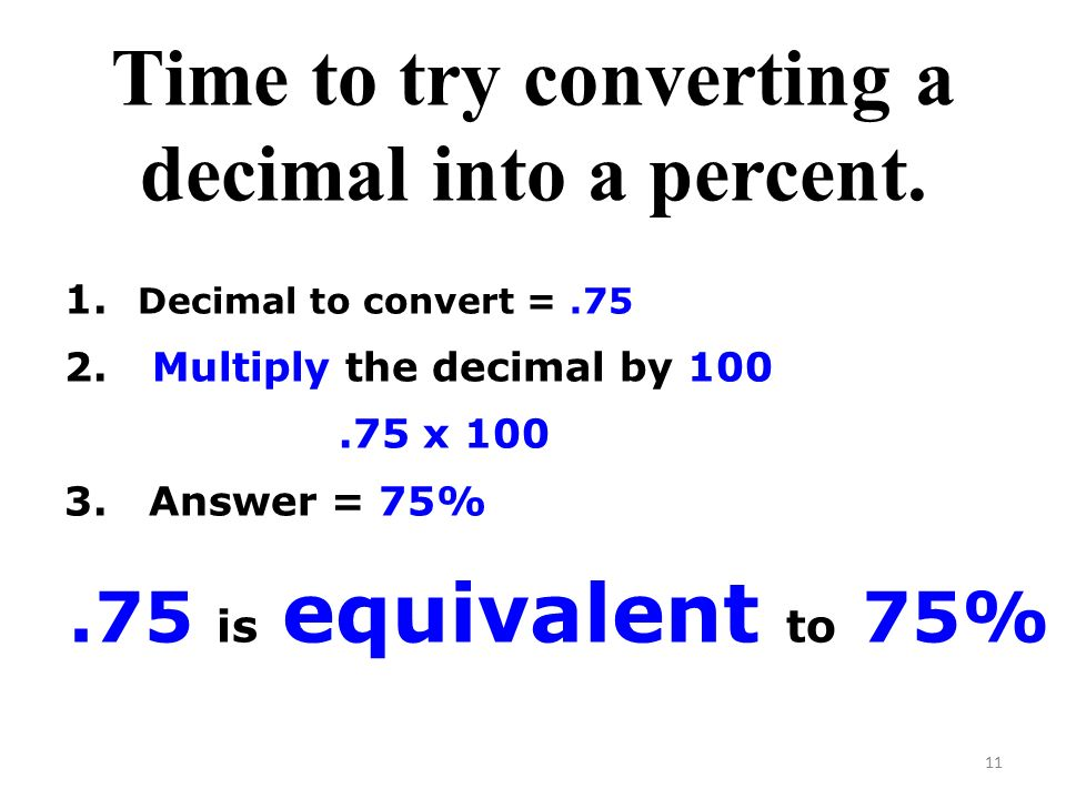 Time to try converting a decimal into a percent.