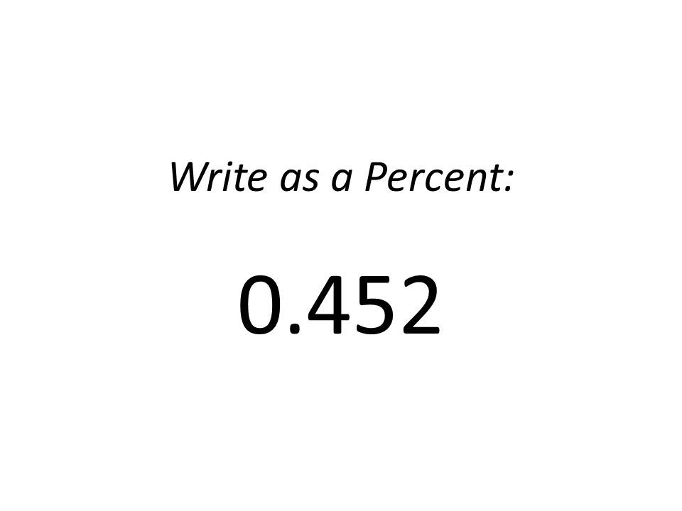 Write as a Percent: 0.452