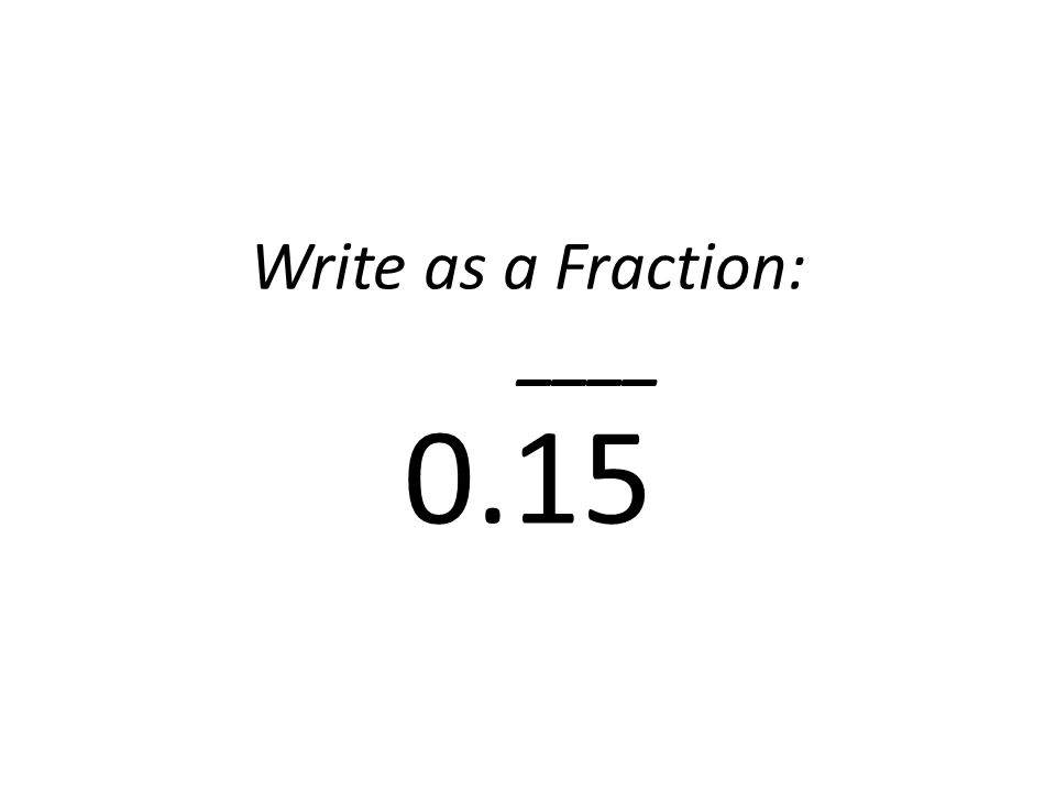 Write as a Fraction: ____ 0.15