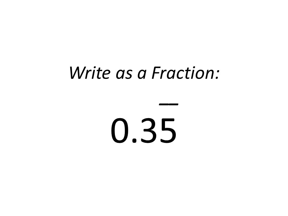 Write as a Fraction: __ 0.35