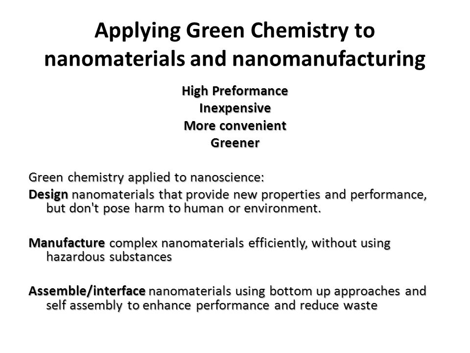 Applying Green Chemistry to nanomaterials and nanomanufacturing