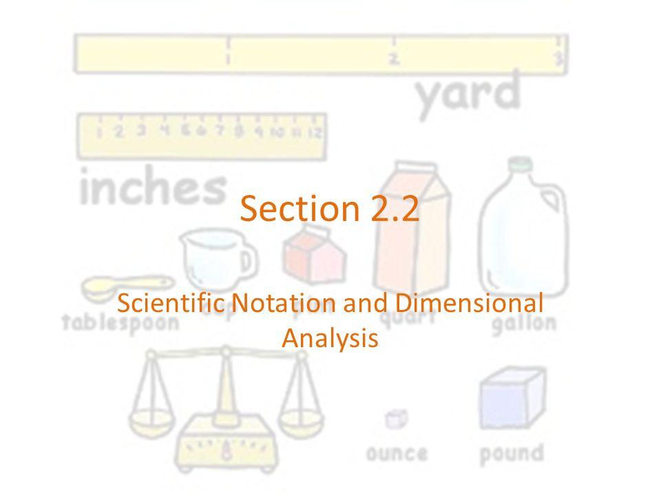 Scientific Notation and Dimensional Analysis