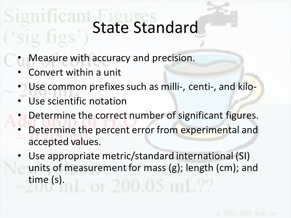 State Standard Measure with accuracy and precision.