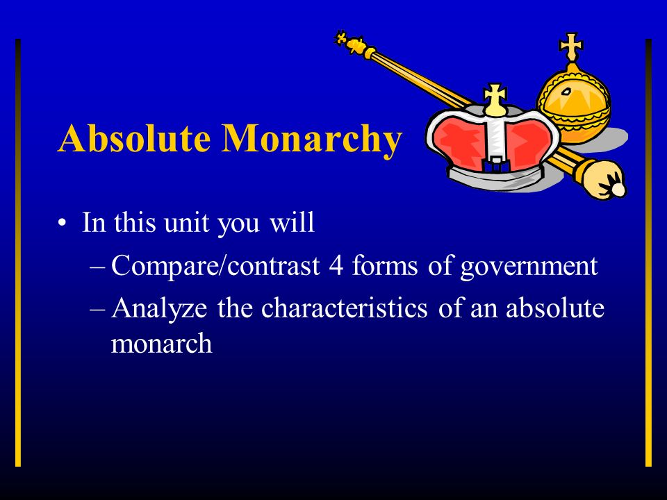 Absolute Monarchy In This Unit You Will Ppt Download