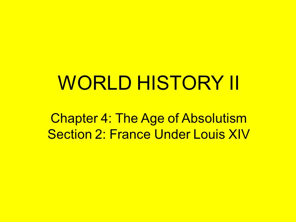 WORLD HISTORY II Chapter 4: The Age of Absolutism