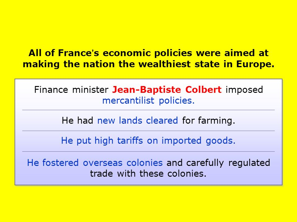 Finance minister Jean-Baptiste Colbert imposed mercantilist policies.