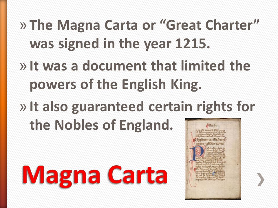 The Magna Carta or Great Charter was signed in the year 1215.