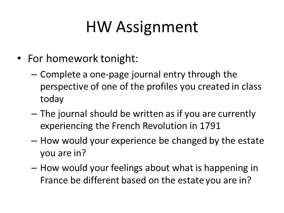 HW Assignment For homework tonight: