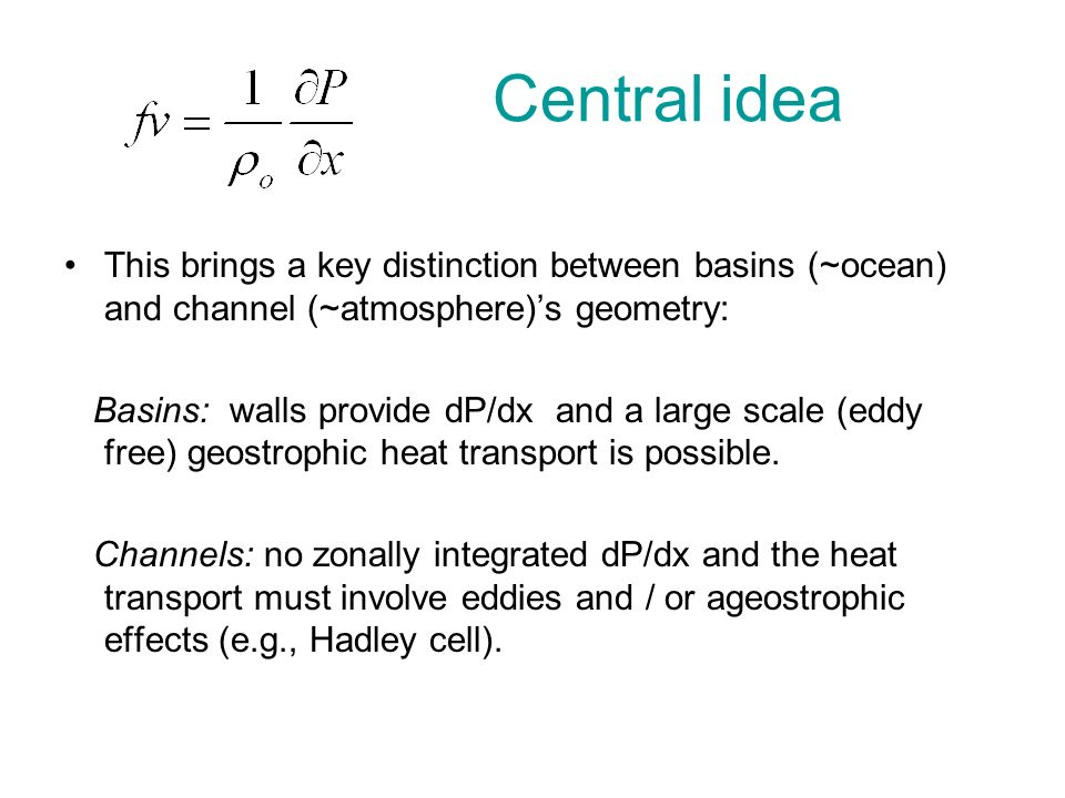 Central idea This brings a key distinction between basins (~ocean) and channel (~atmosphere)'s geometry: