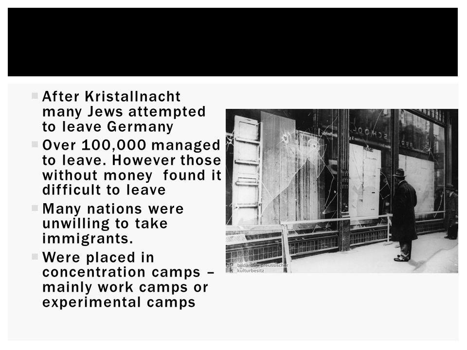 After Kristallnacht many Jews attempted to leave Germany