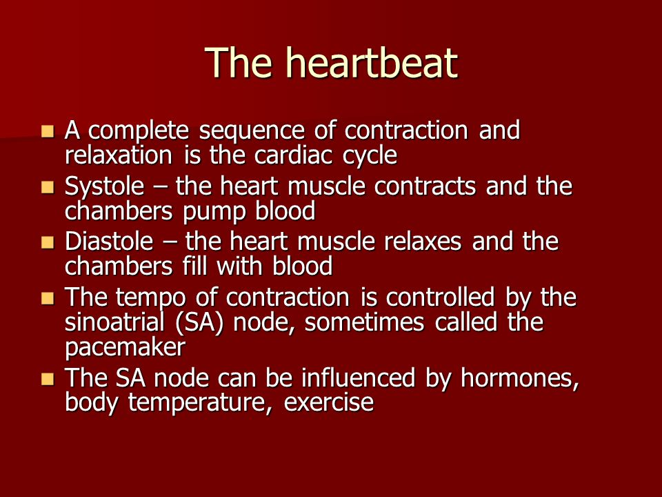 The heartbeat A complete sequence of contraction and relaxation is the cardiac cycle.