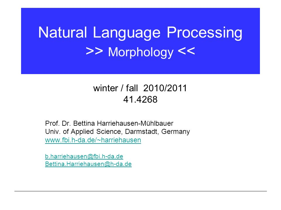 Natural Language Processing >> Morphology <<